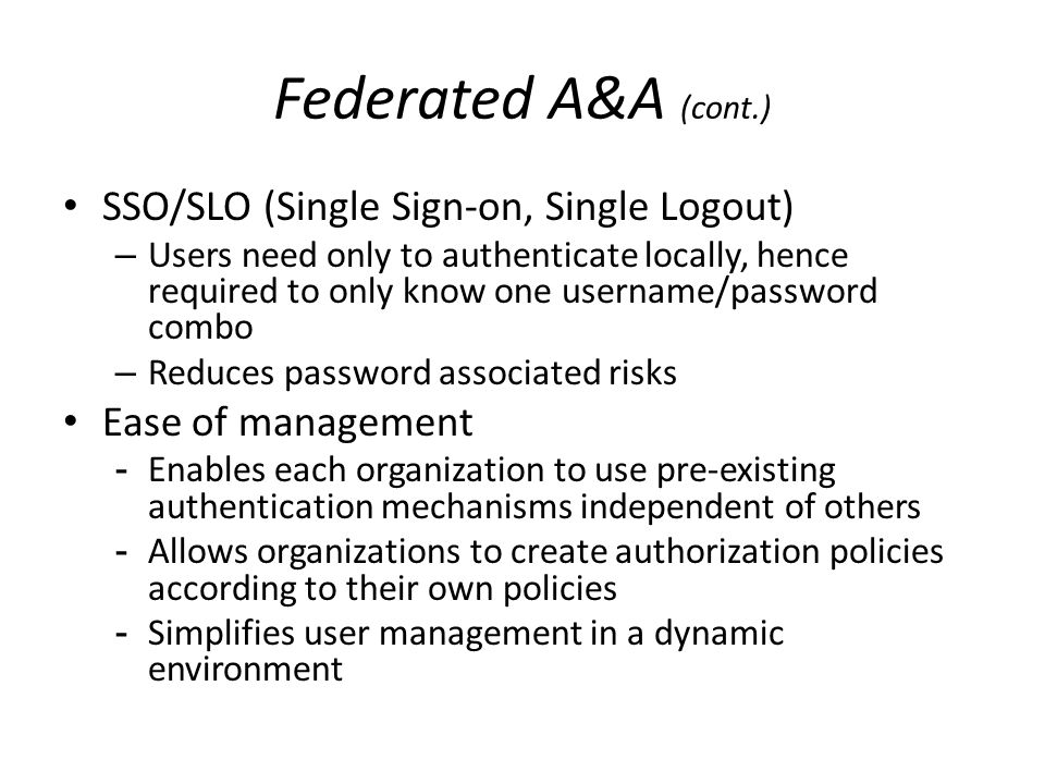 Federated A&A (cont.) SSO/SLO (Single Sign-on, Single Logout)
