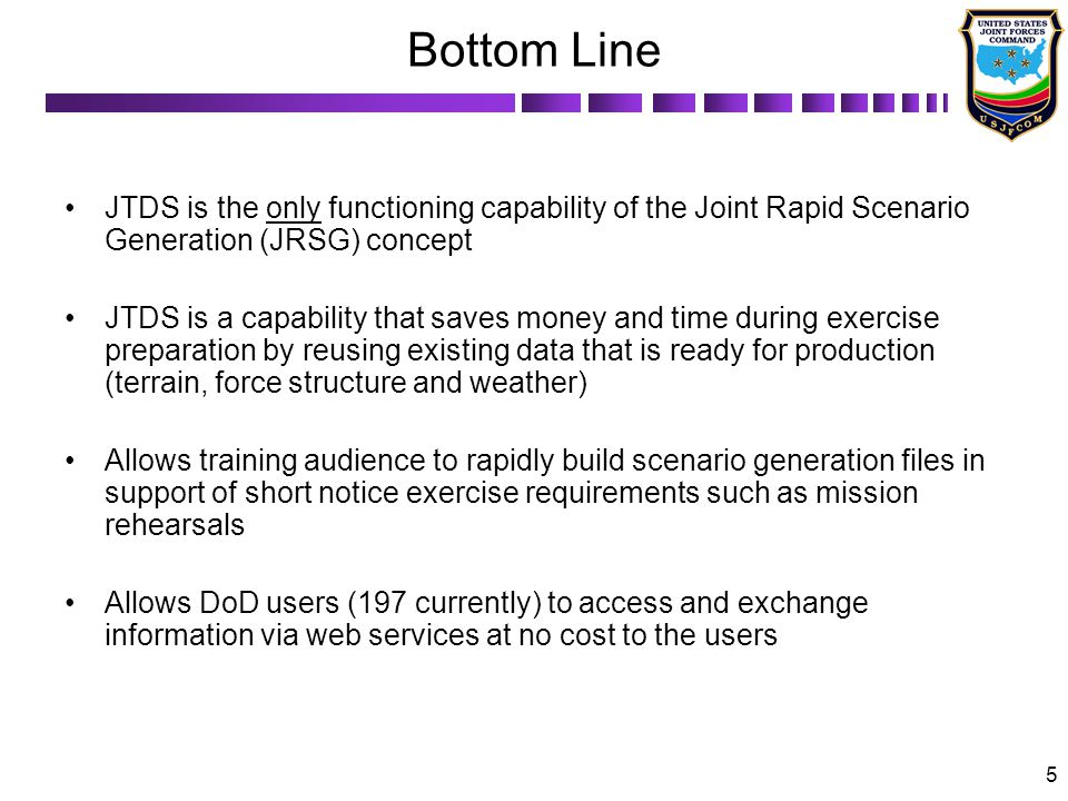 Bottom Line JTDS is the only functioning capability of the Joint Rapid Scenario Generation (JRSG) concept.