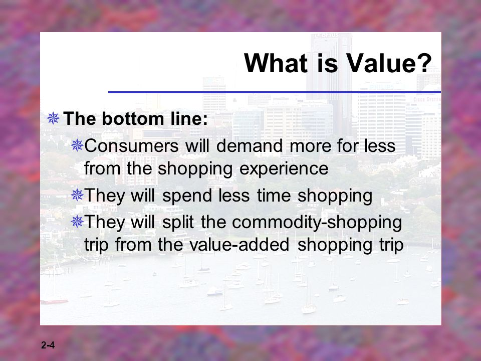 What is Value The bottom line: