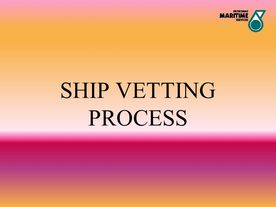 SHIP VETTING PROCESS