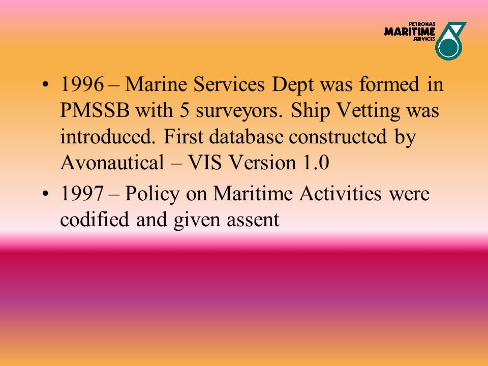 1996 – Marine Services Dept was formed in PMSSB with 5 surveyors