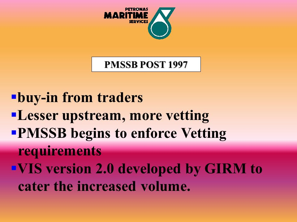 Lesser upstream, more vetting PMSSB begins to enforce Vetting