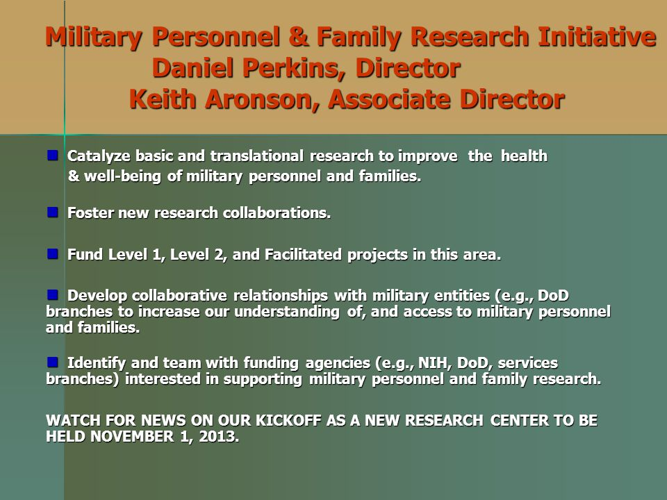 Military Personnel & Family Research Initiative Daniel Perkins, Director Keith Aronson, Associate Director