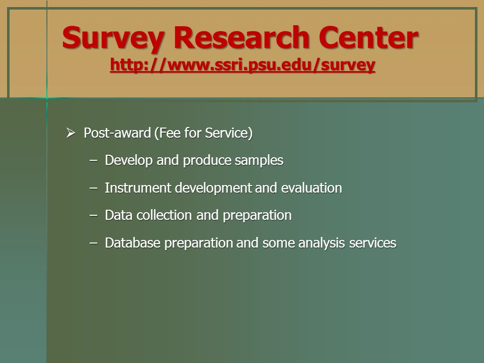 Survey Research Center http://www.ssri.psu.edu/survey