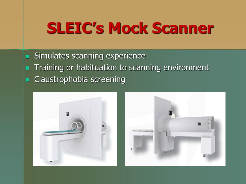 SLEIC's Mock Scanner Simulates scanning experience