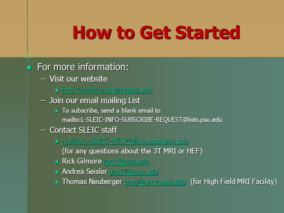 How to Get Started For more information: Visit our website