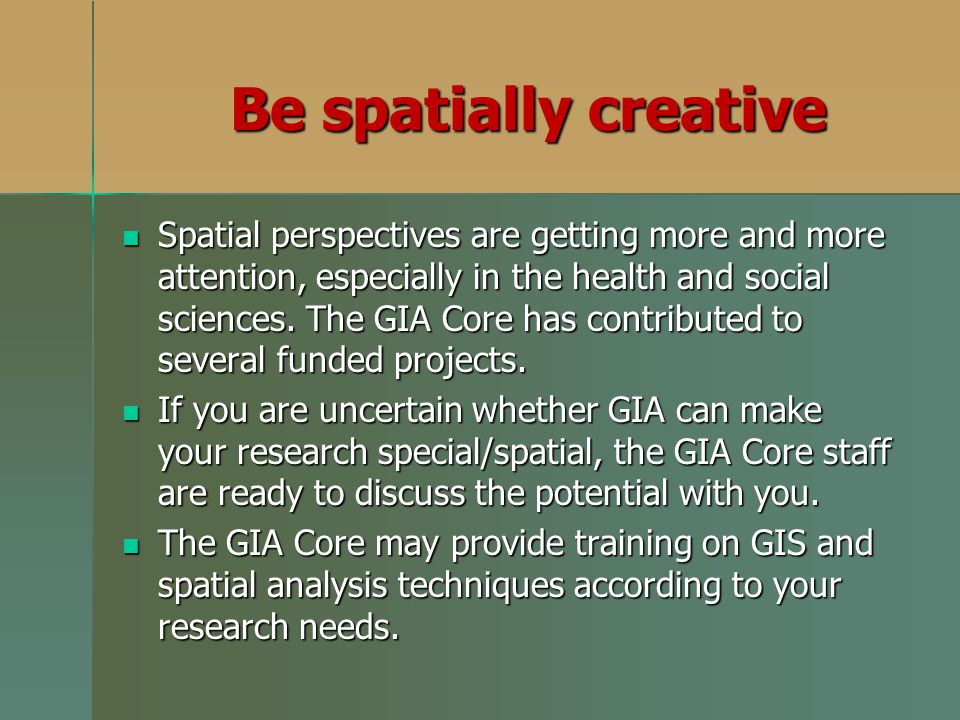 Be spatially creative
