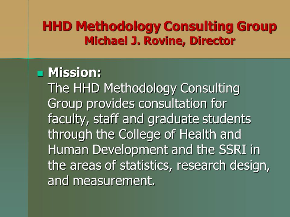 HHD Methodology Consulting Group Michael J. Rovine, Director