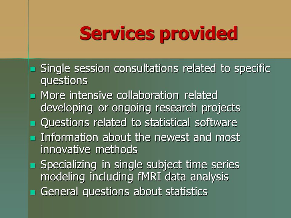 Services provided Single session consultations related to specific questions.