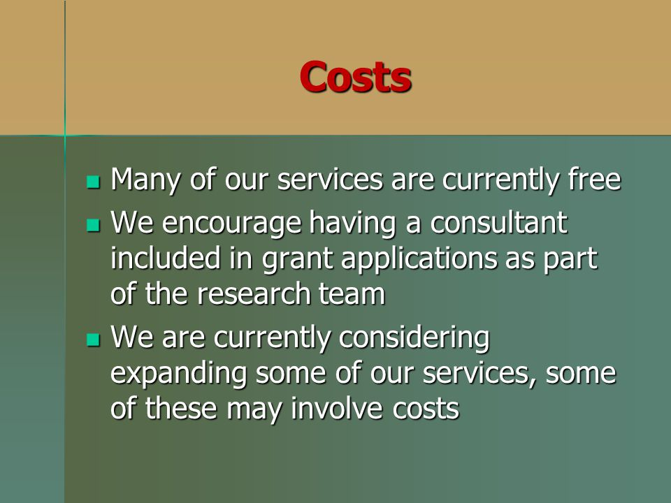 Costs Many of our services are currently free