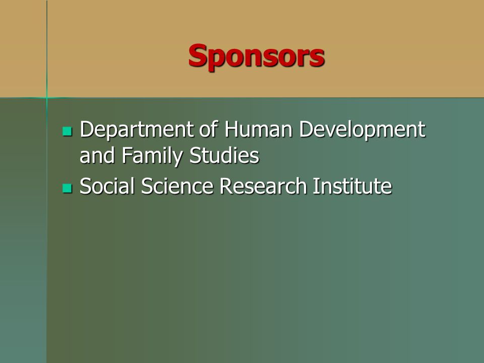 Sponsors Department of Human Development and Family Studies