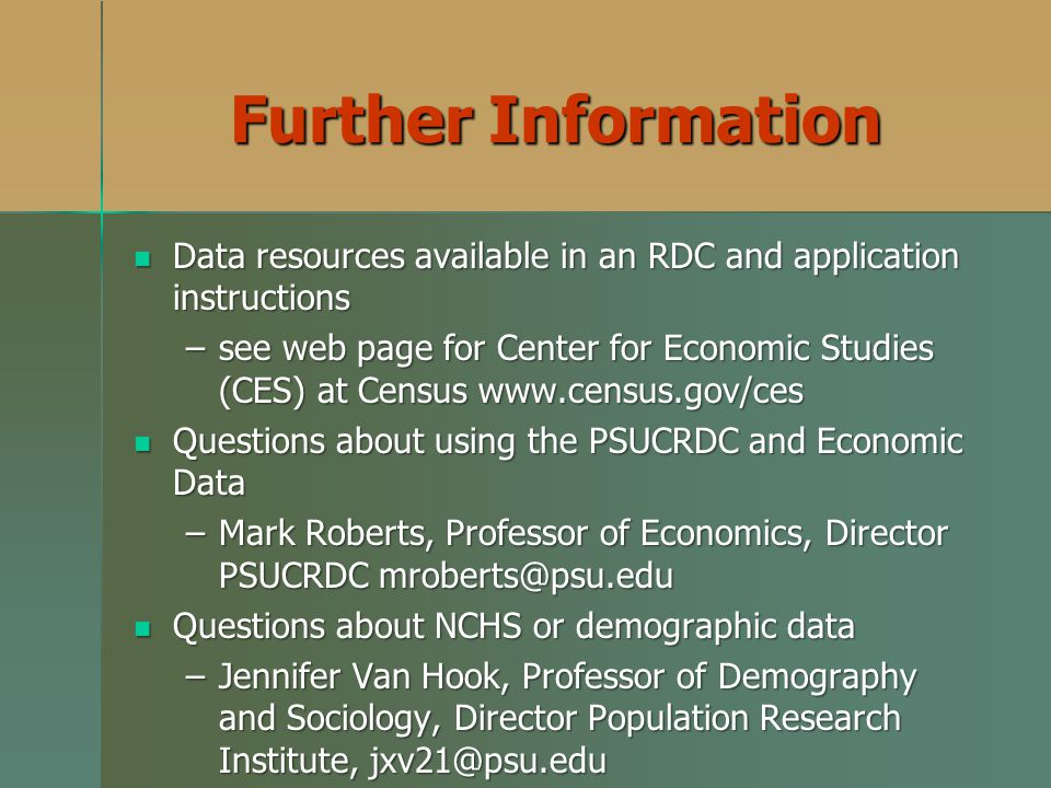 Further Information Data resources available in an RDC and application instructions.