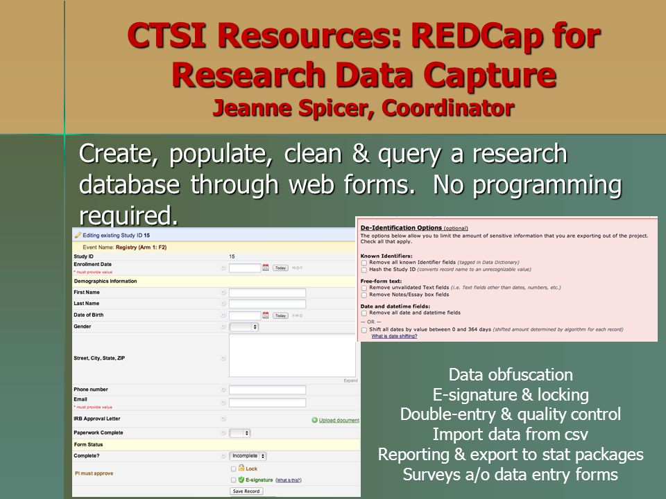 CTSI Resources: REDCap for Research Data Capture Jeanne Spicer, Coordinator