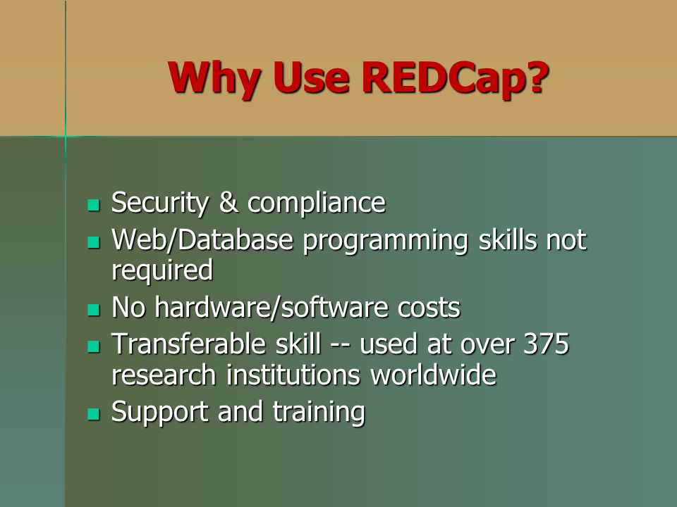 Why Use REDCap Security & compliance