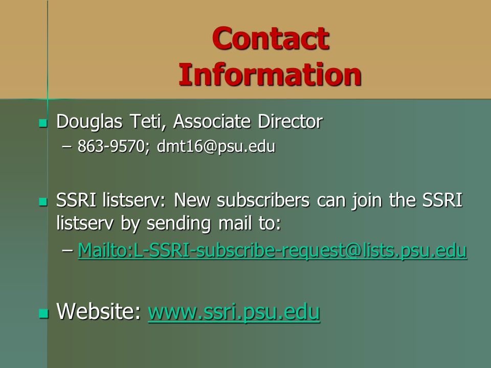 Contact Information Douglas Teti, Associate Director. 863-9570; dmt16@psu.edu.