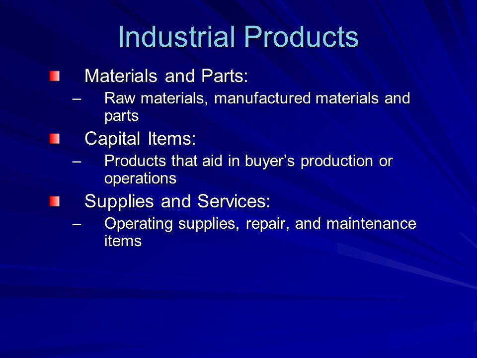 Industrial Products Materials and Parts: Capital Items: