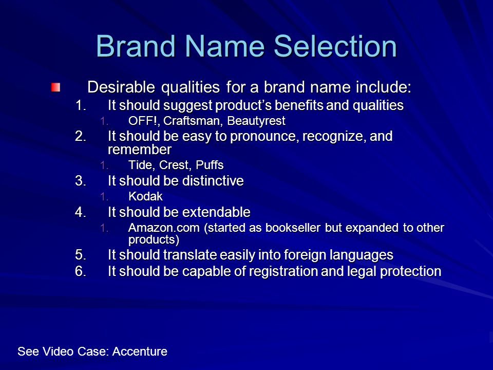 Brand Name Selection Desirable qualities for a brand name include:
