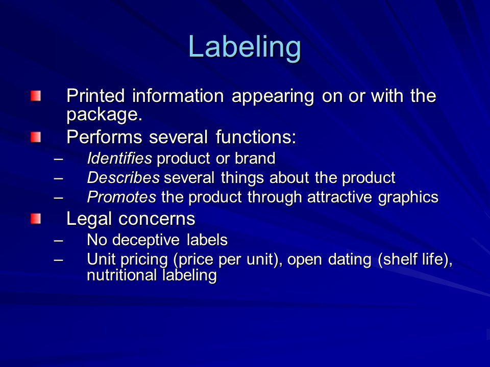 Labeling Printed information appearing on or with the package.