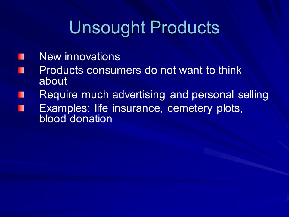 Unsought Products New innovations