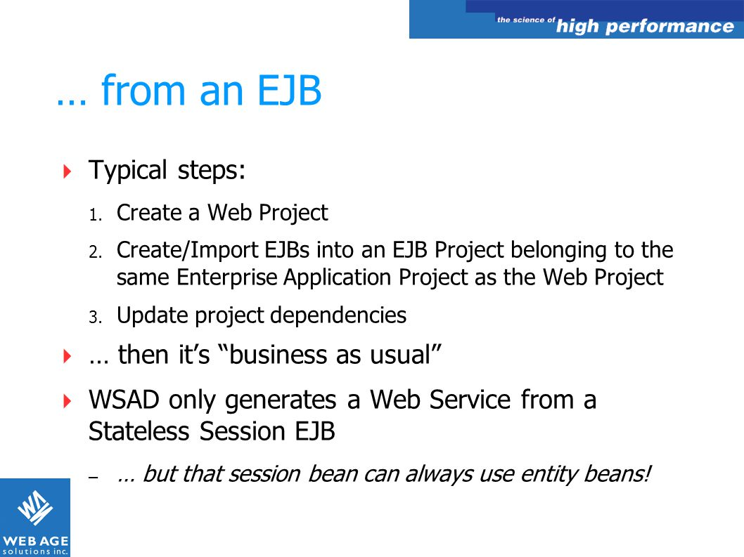… from an EJB Typical steps: … then it's business as usual
