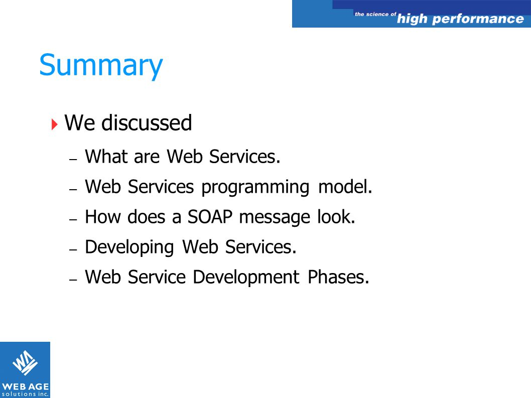 Summary We discussed What are Web Services.