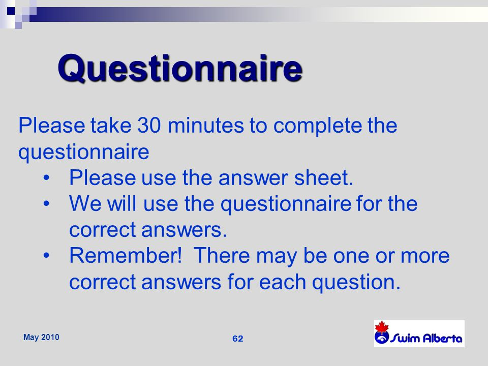 Questionnaire Please take 30 minutes to complete the questionnaire