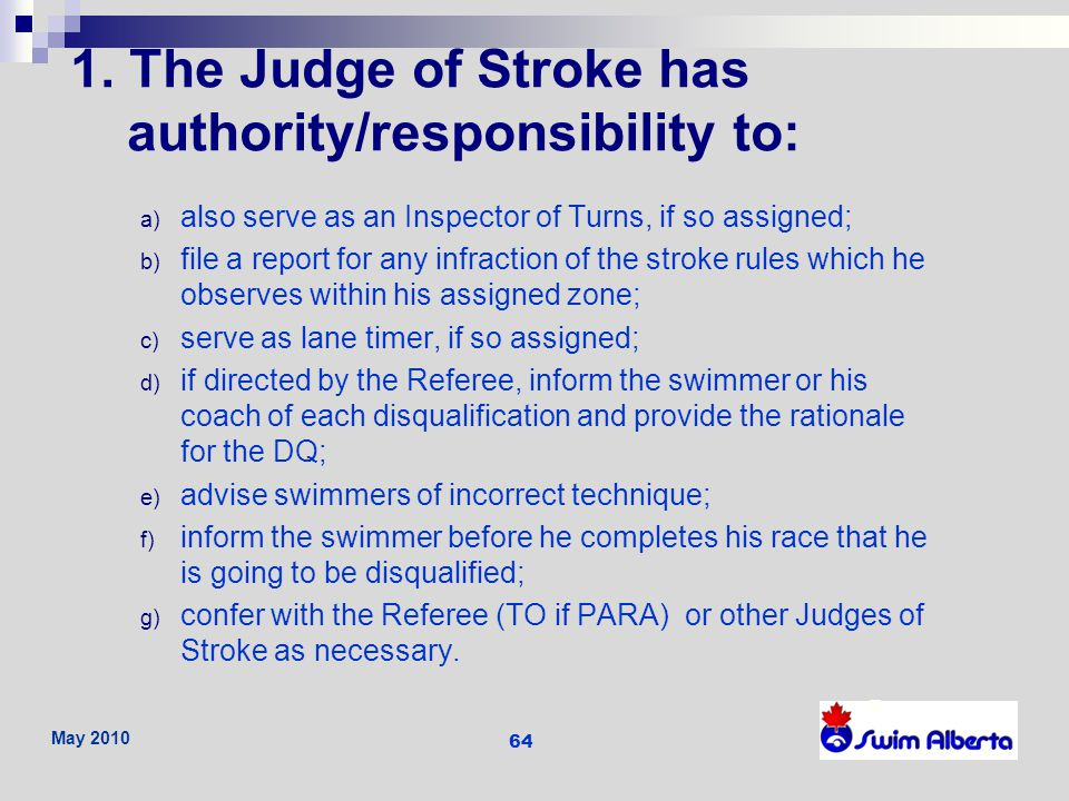 1. The Judge of Stroke has authority/responsibility to: