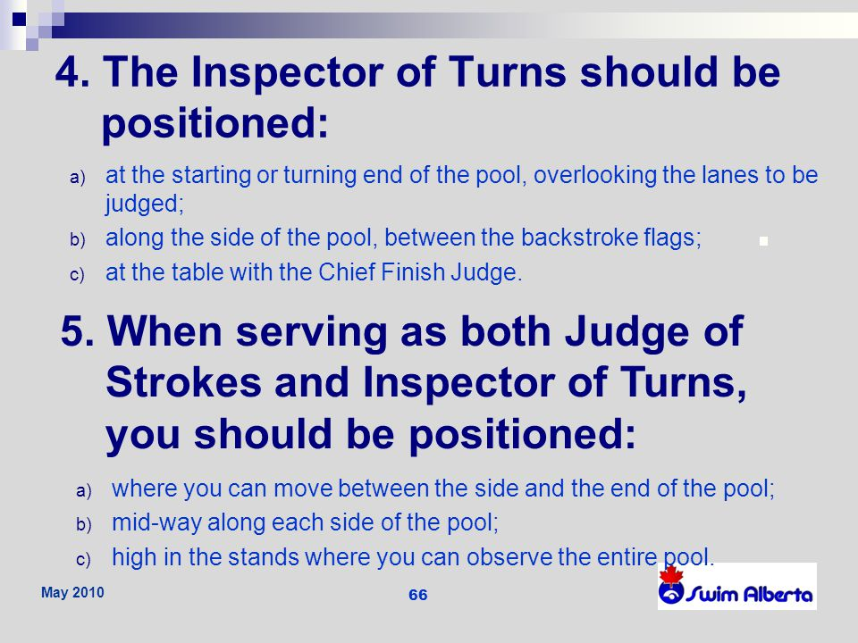 4. The Inspector of Turns should be positioned:
