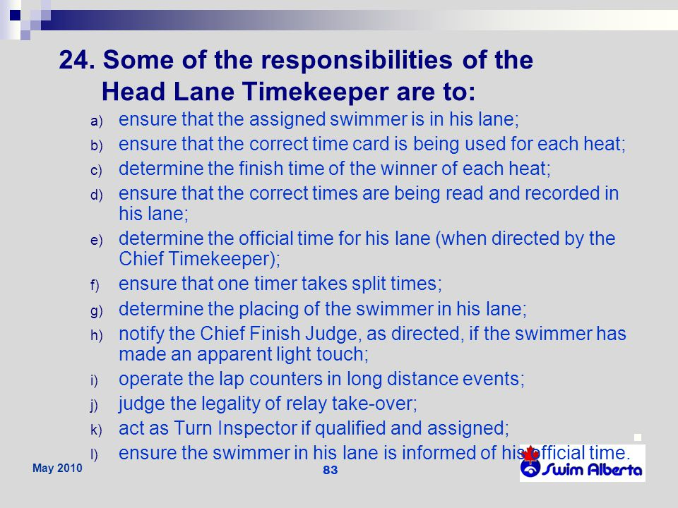 24. Some of the responsibilities of the Head Lane Timekeeper are to:
