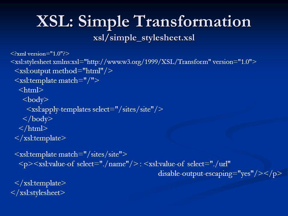 XSL: Simple Transformation xsl/simple_stylesheet.xsl