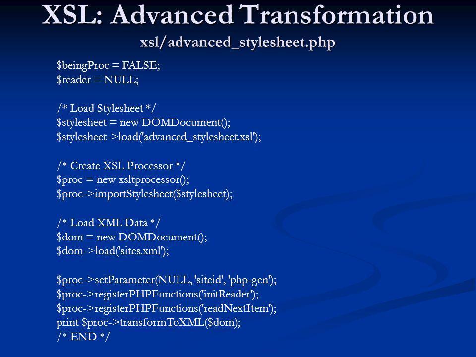XSL: Advanced Transformation xsl/advanced_stylesheet.php