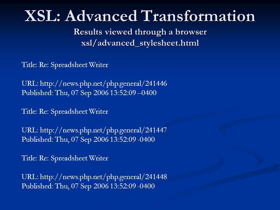 XSL: Advanced Transformation Results viewed through a browser xsl/advanced_stylesheet.html