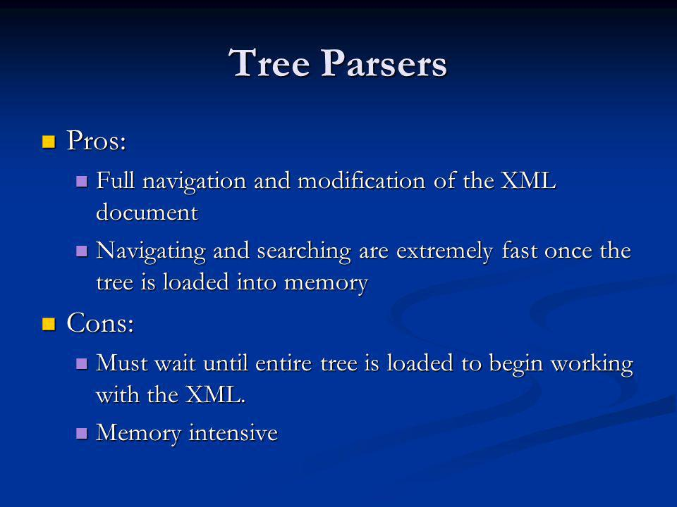 Tree Parsers Pros: Cons: