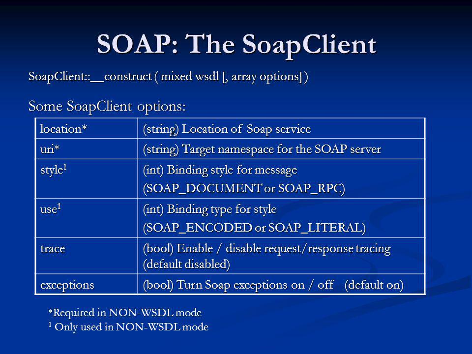 SOAP: The SoapClient Some SoapClient options: