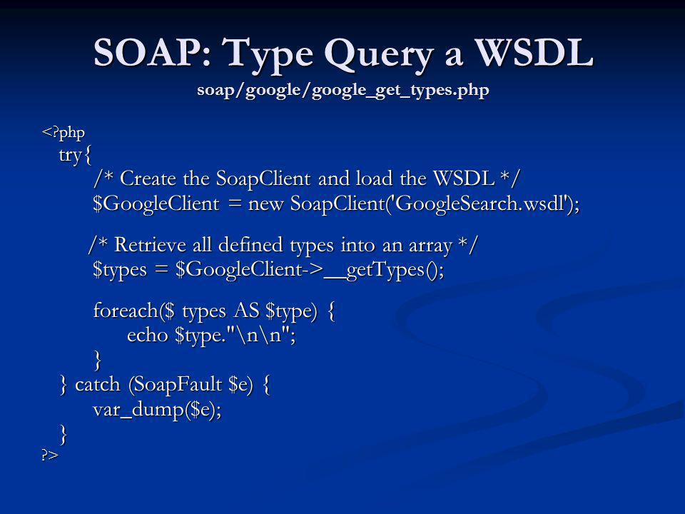 SOAP: Type Query a WSDL soap/google/google_get_types.php