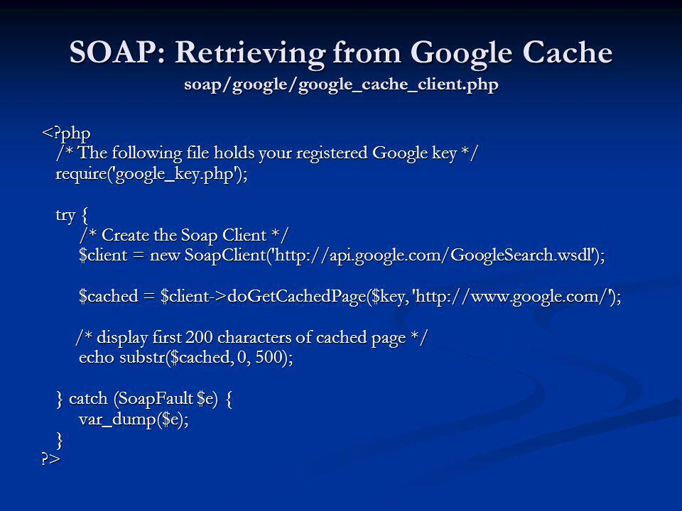 SOAP: Retrieving from Google Cache soap/google/google_cache_client.php