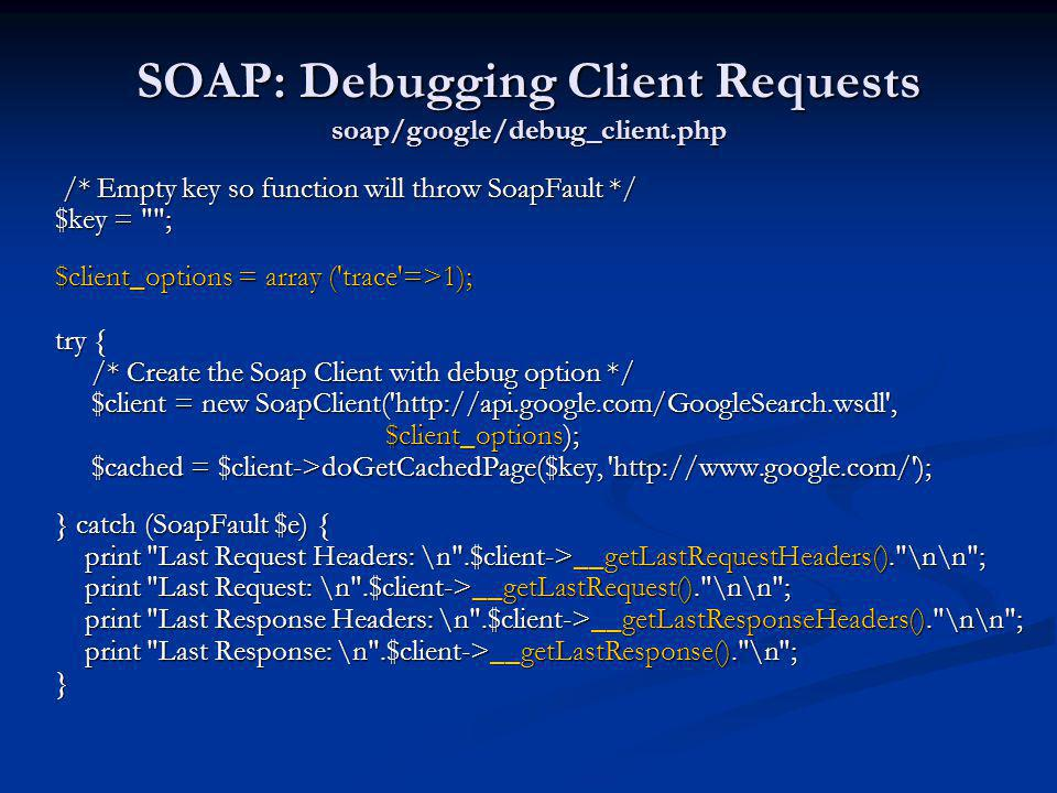 SOAP: Debugging Client Requests soap/google/debug_client.php