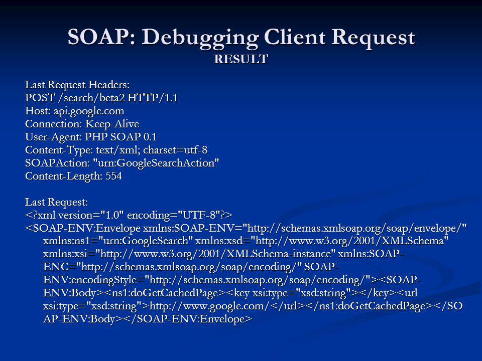 SOAP: Debugging Client Request RESULT