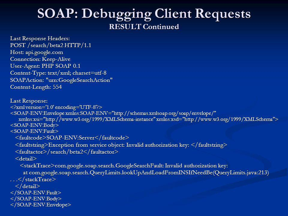 SOAP: Debugging Client Requests RESULT Continued