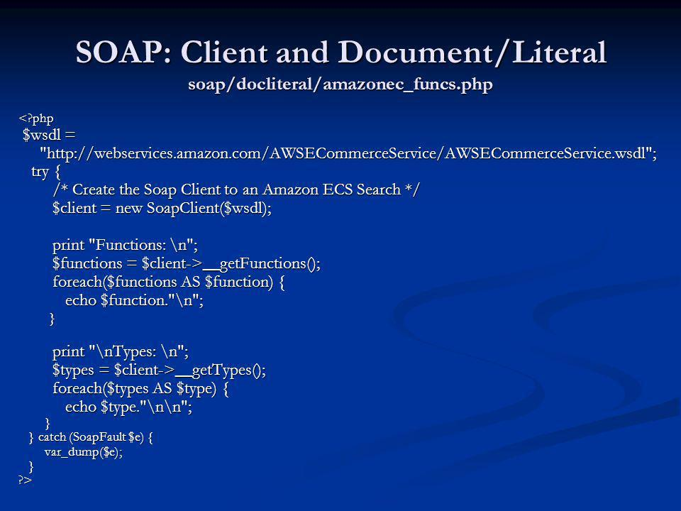 SOAP: Client and Document/Literal soap/docliteral/amazonec_funcs.php