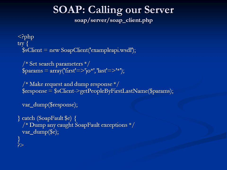 SOAP: Calling our Server soap/server/soap_client.php