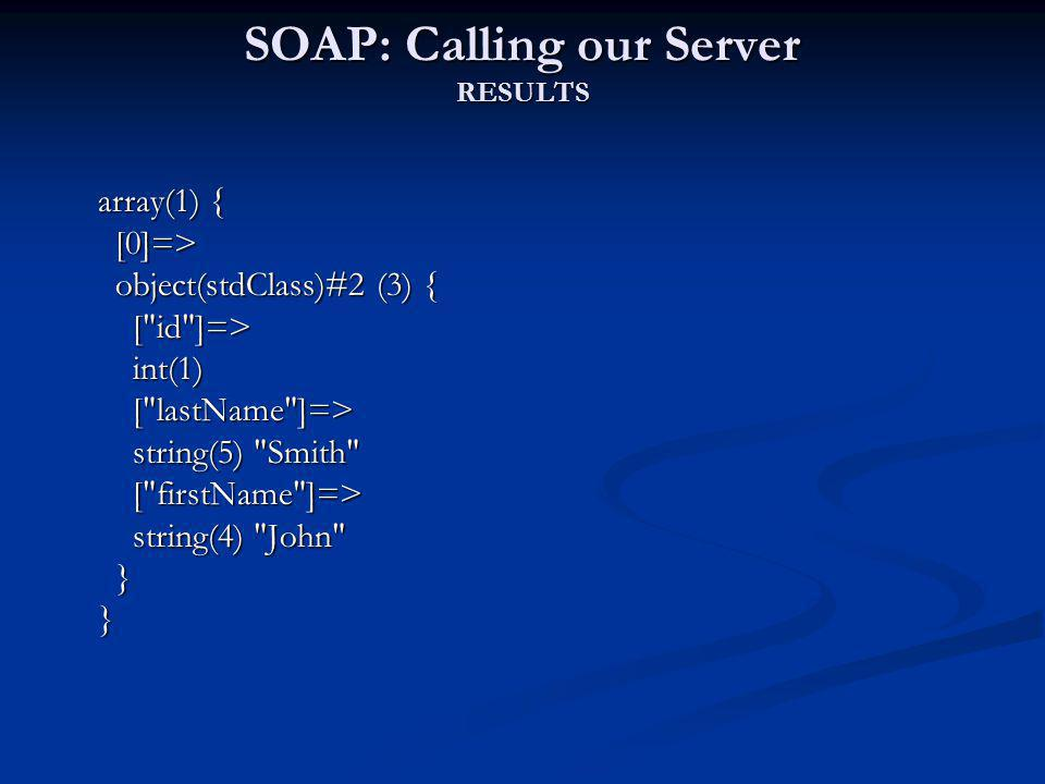 SOAP: Calling our Server RESULTS