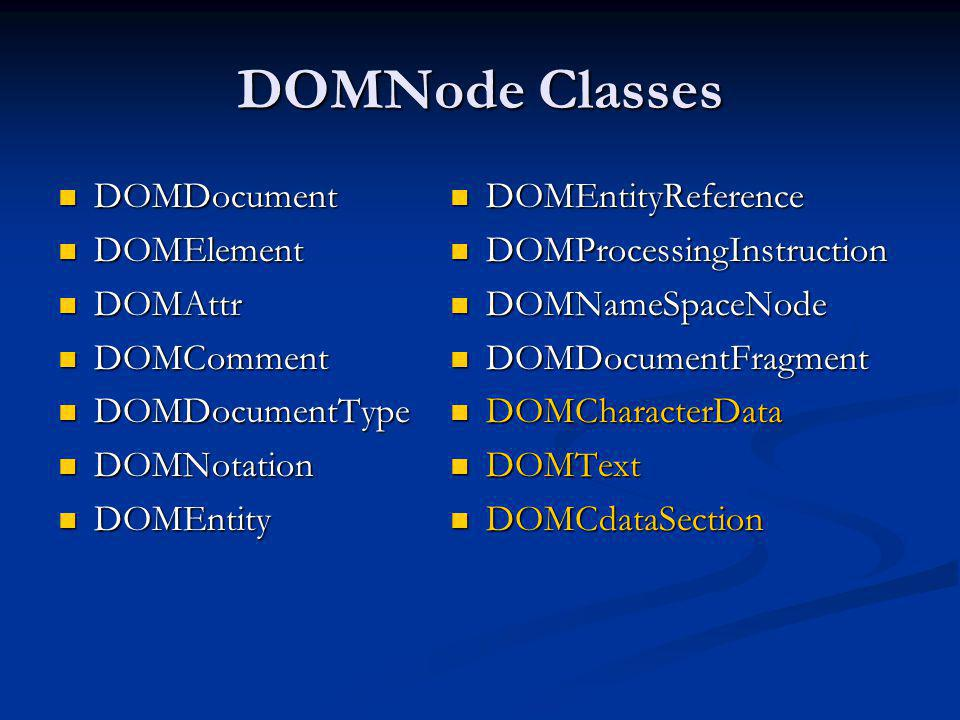 DOMNode Classes DOMDocument DOMElement DOMAttr DOMComment