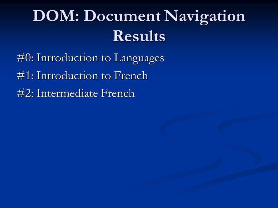DOM: Document Navigation Results