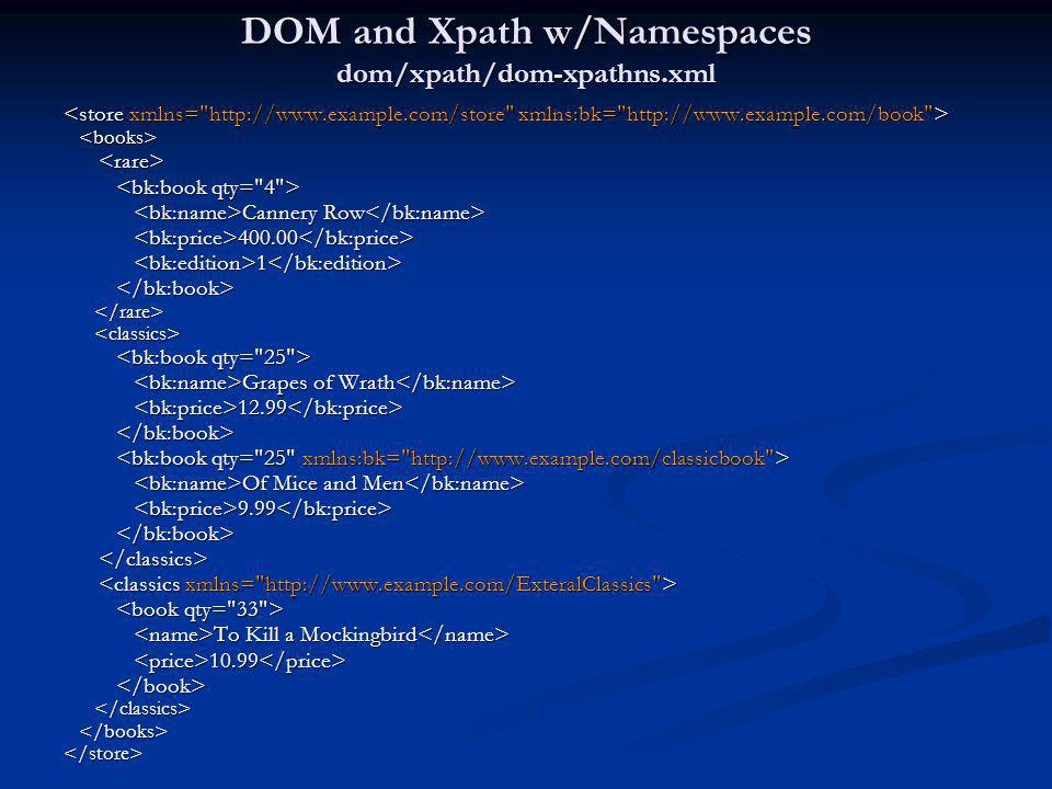 DOM and Xpath w/Namespaces dom/xpath/dom-xpathns.xml