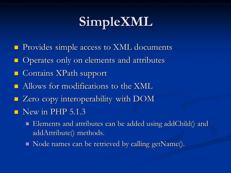 SimpleXML Provides simple access to XML documents