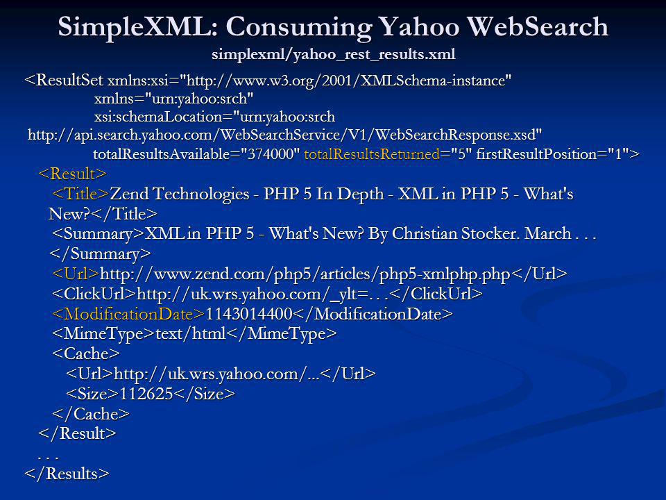 SimpleXML: Consuming Yahoo WebSearch simplexml/yahoo_rest_results.xml