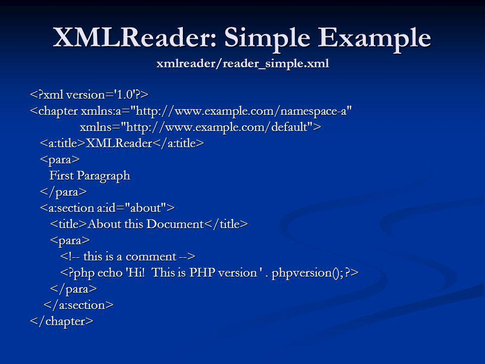 XMLReader: Simple Example xmlreader/reader_simple.xml