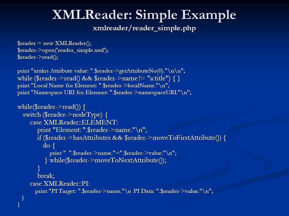 XMLReader: Simple Example xmlreader/reader_simple.php