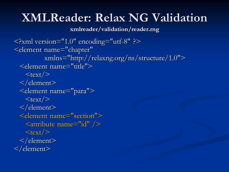 XMLReader: Relax NG Validation xmlreader/validation/reader.rng